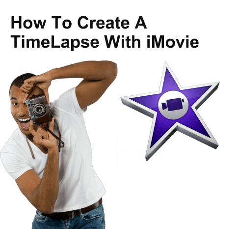 Create a Time Lapse Video Clip With iMovie