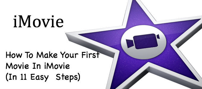 How To Make Your First Movie In iMovie (In 11 Easy  Steps)