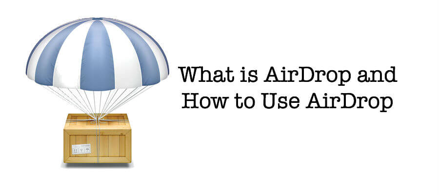 What is AirDrop and How to Use AirDrop